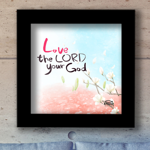 W002 - Love the LORD your God